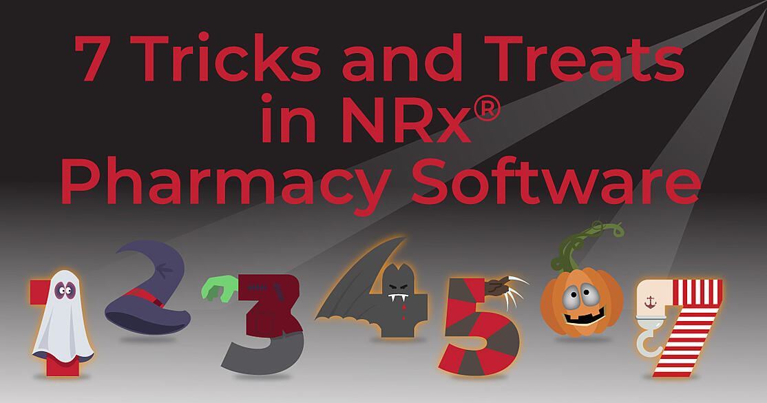7 Tricks and Treats in NRx Pharmacy Software