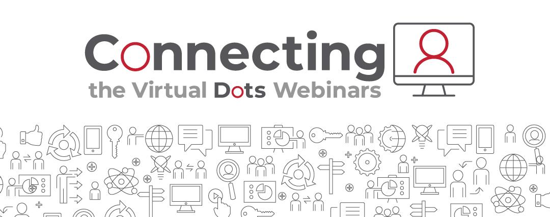 Connecting the Virtual Dots Webinars