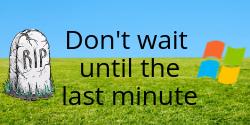 Don't wait until the Last Minute