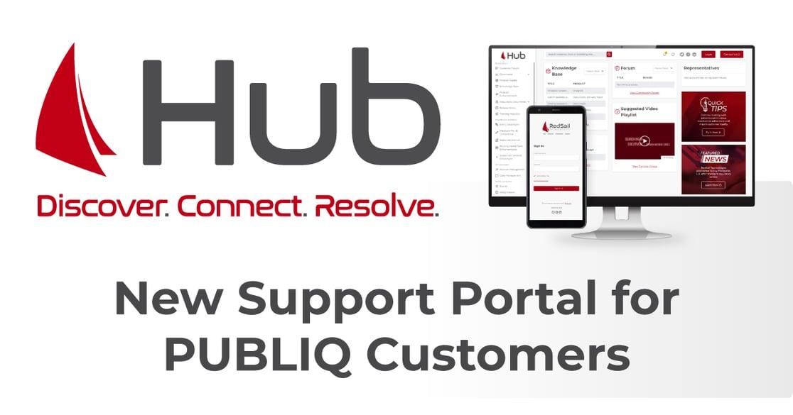 Hub - New Support Portal for PUBLIQ Customers
