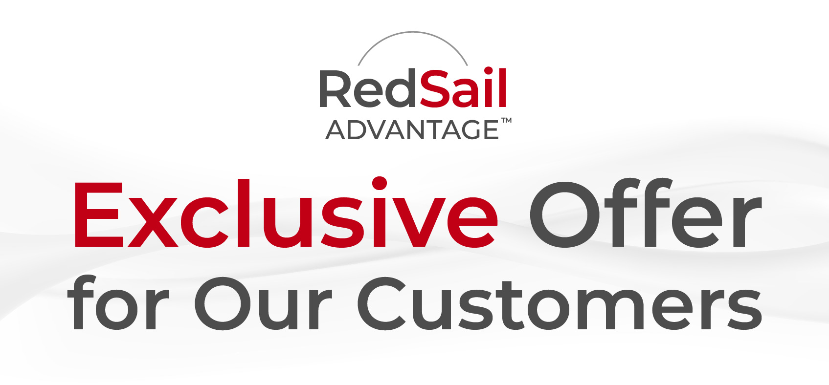RedSail Advantage: Exclusive Offer for Our Customers