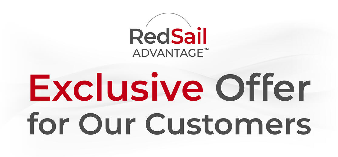 RedSail Advantage Exclusive Offer for Our Customers