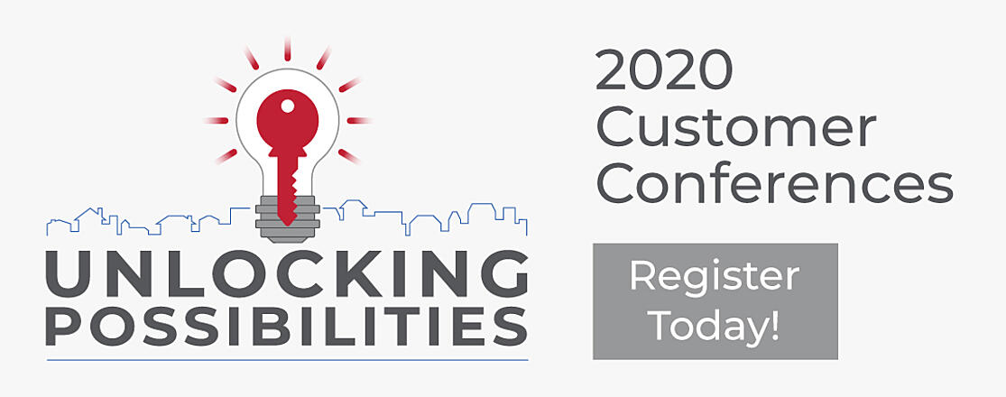 Unlocking Possibilities 2020 Customer Conferences - Register Today!