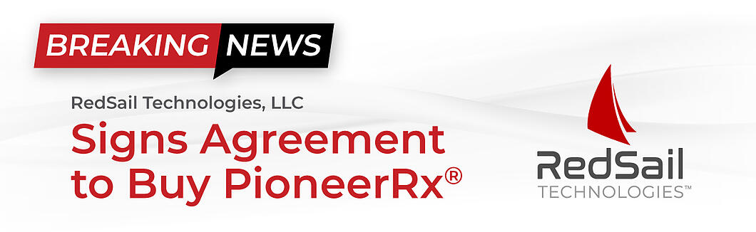 Breaking News: RedSail Technologies, LLC signs agreement to buy PioneerRx